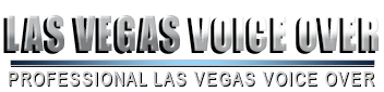 Contact Las Vegas Voice Over and Las Vegas voice acting by professional Las Vegas voice over talent.